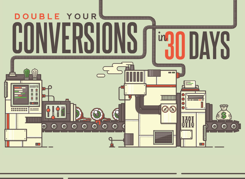 How-To Double Your Conversion Rate in 30 Days