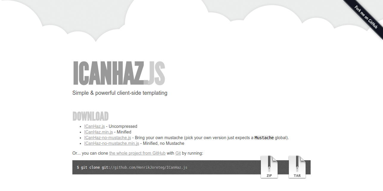 ICanHaz.js   client side templating with Mustache.js and jQuery or Zepto.js