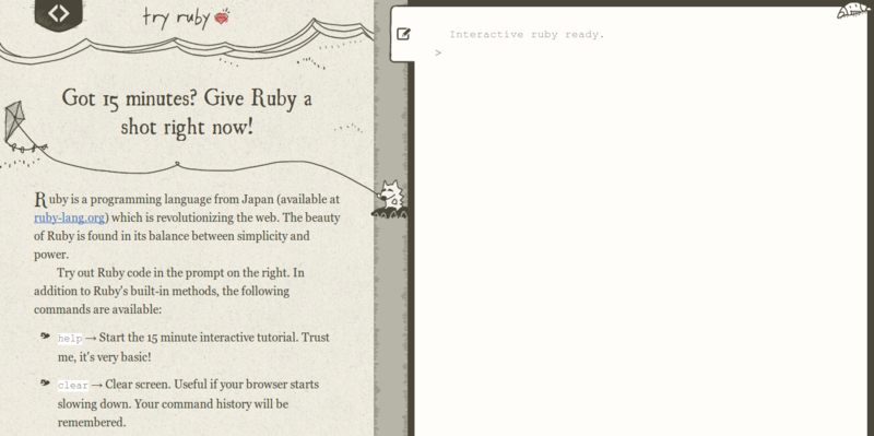 Try Ruby learn the basics of the Ruby language in your browser.