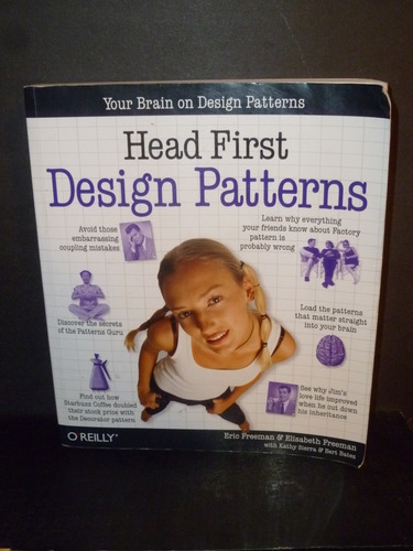 Your Brain on Design Patterns: Head First Design Patterns