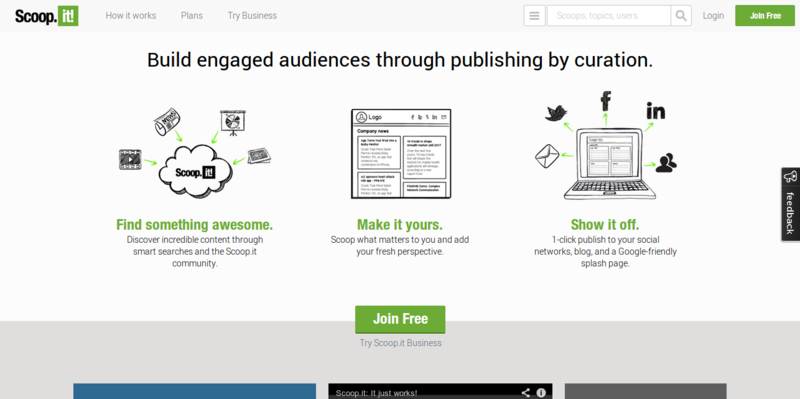 Build engaged audiences through publishing by curation.   Scoop.it
