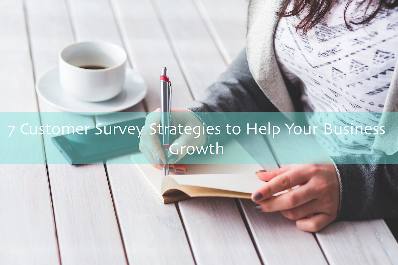 7 Customer Survey Strategies to Help Your Business Growth