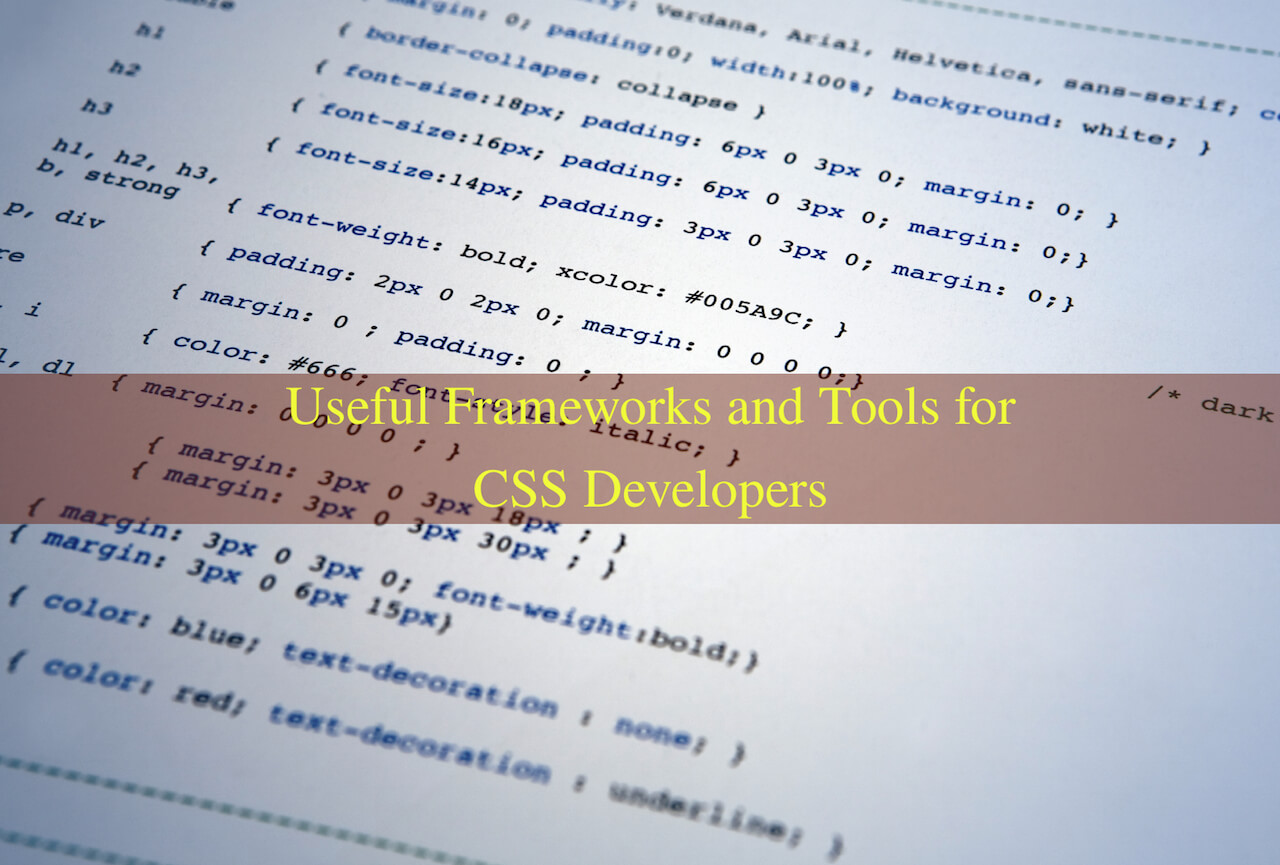 Useful Frameworks and Tools for CSS Developers