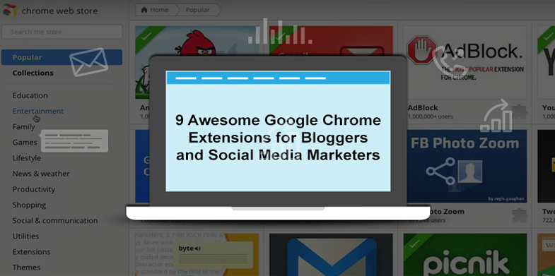 9 Awesome Google Chrome Extensions for Bloggers and Social Media Marketers