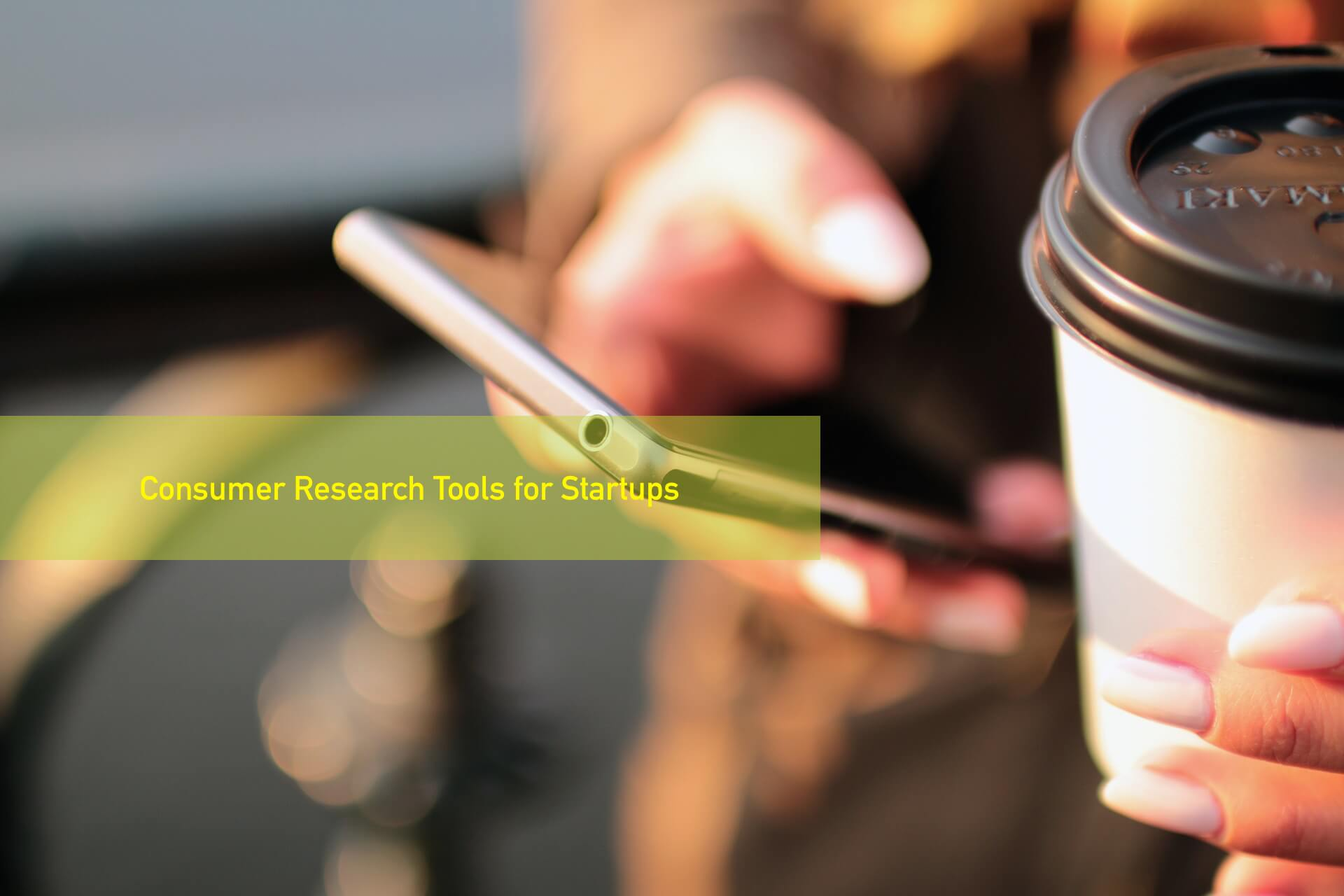 Consumer Research Tools for Startups