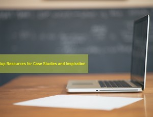 Startup Resources for Case Studies and Inspiration