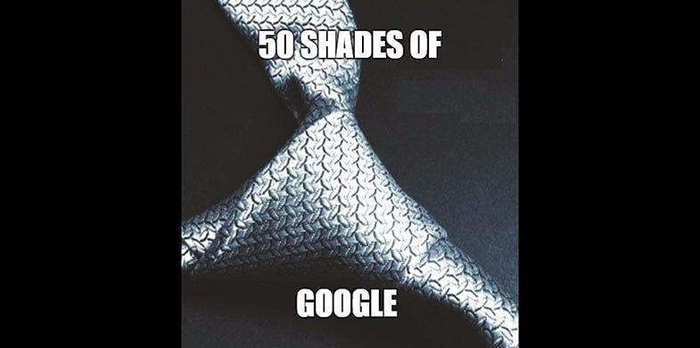 50 shades of google