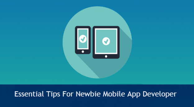 9 Essential Tips For Newbie Mobile App Developer 805