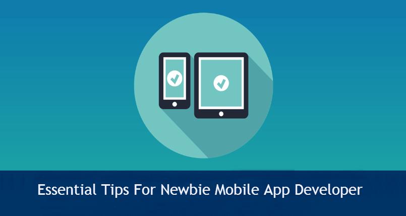9 Essential Tips For Newbie Mobile App Developer 805