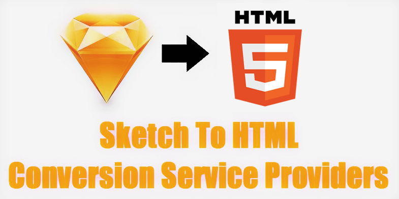 Sketch To HTML Conversion Service Providers List Of Top 10 Companies_785