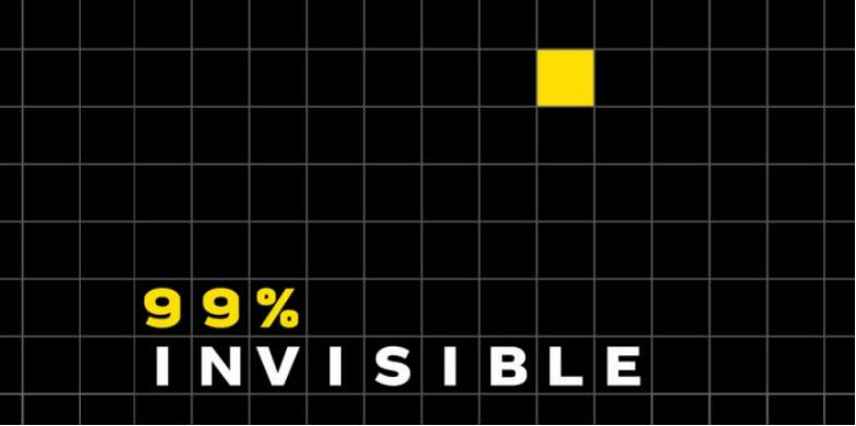99 Invisible