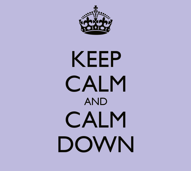 Image result for Calm down