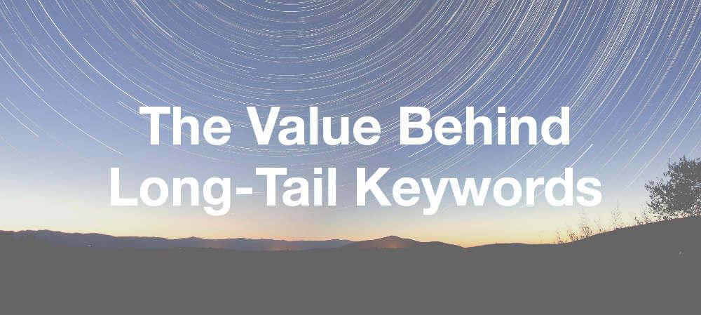 Value Behind Long tail keywords