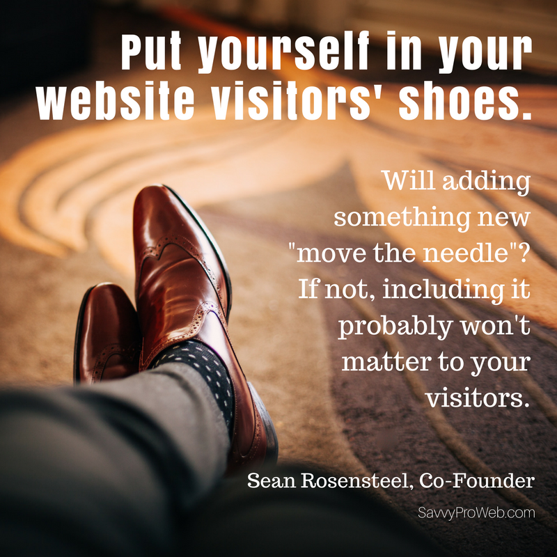 Put yourself in your visitors' shoes