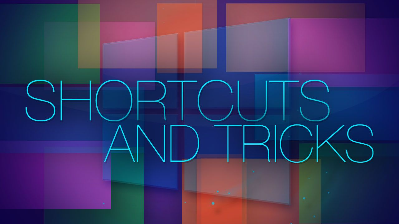 shortcuts and tricks
