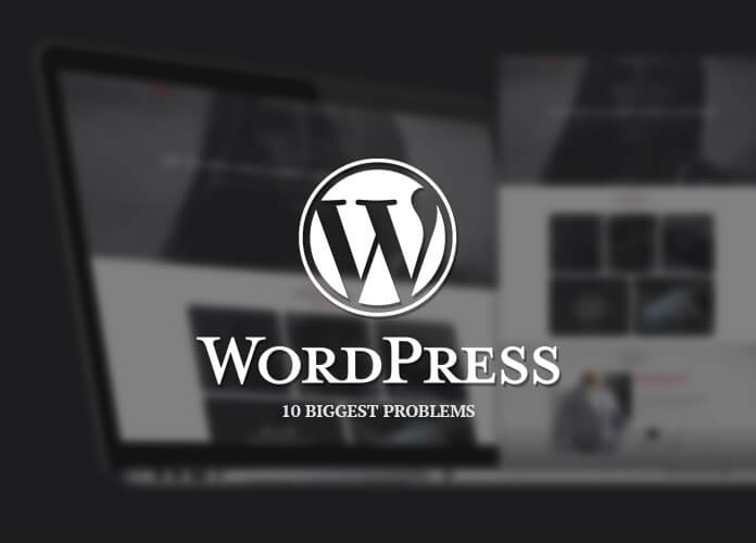 Biggest WordPress Problems