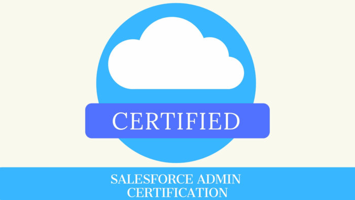 Everything You Need to Know About Salesforce Admin Certification