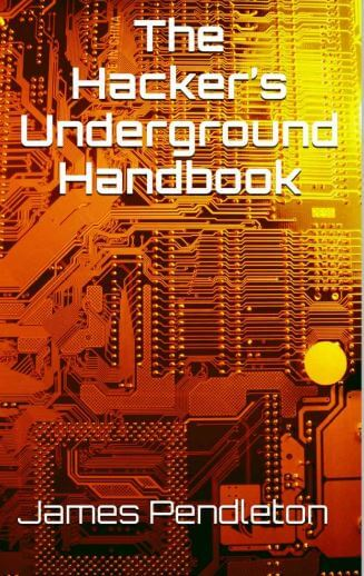 The Hacker's Underground Handbook- James Pendleton- ethical hacking books