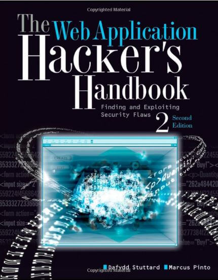The Web Application Hacker's Handbook: Finding and Exploiting Security Flaws, 2nd Edition- Marcus Pinto, Dafydd Stuttard